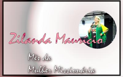 Mês da Mulher Missionária: Zilanda Maurício