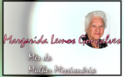 Mês da Mulher Missionária: Margarida Lemos Gonçalves
