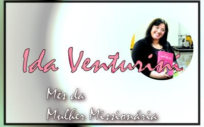 Mês da Mulher Missionária: Ida Venturini