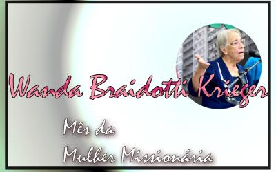Mês da Mulher Missionária: Wanda Braidotti Krieger