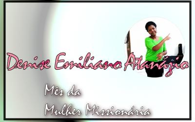 Mês da Mulher Missionária: Denise Emiliano Atanázio