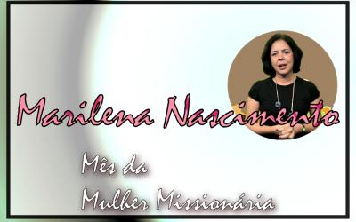 Mês da Mulher Missionária: Marilena Nascimento