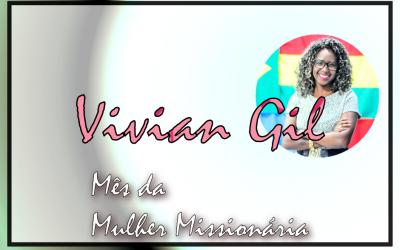 Mês da Mulher Missionária: Vivian Cândido Gil